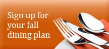 Sign up for your fall dining plan